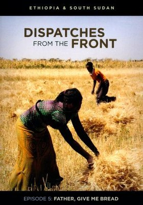 Dispatches from the Front #5: Father, Give Me Bread, DVD   -