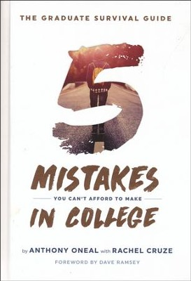 The Graduate Survival Guide: 5 Mistakes You Can't Afford to Make in College - with DVD   -     By: Anthony Oneal, Rachel Cruze