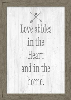 Love Abides in the Heart and in the Home Framed Canvas  -