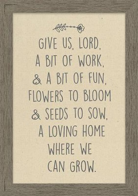 Give Us, Lord, a Bit of Work, & A Bit of Fun Framed Canvas  -