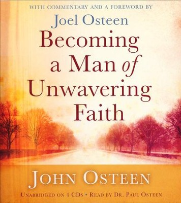 Becoming a Man of Unwavering Faith, Audio CD   -     By: John Osteen, Joel Osteen