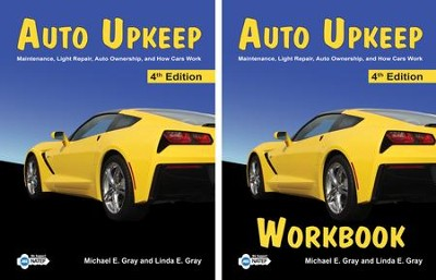 Auto Upkeep: Maintenance, Light Repair, Auto Ownership, and  How Cars Work, Hardcover Textbook & Paperback Workbook Set  (4th Edition)  -     By: Michael E. Gray, Linda E. Gray