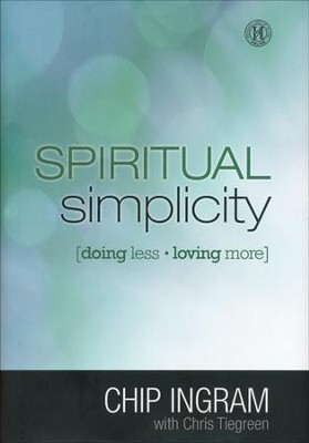 Spiritual Simplicity: Doing Less, Loving More (slightly imperfect)  -     By: Chip Ingram