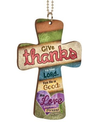 Give Thanks To the Lord, Cross Car Charm  -