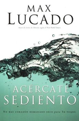 Acercate Sediento  (Come Thirsty)  -     By: Max Lucado