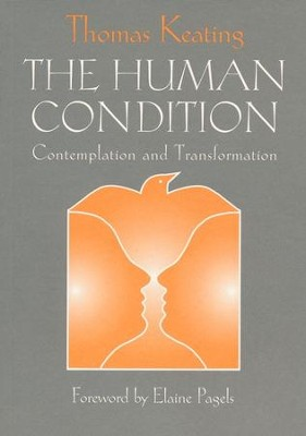 The Human Condition   -     By: Thomas Keating