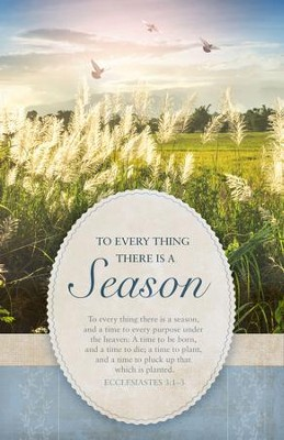 There is a Season (Ecclesiates 3:1-3 KJV) Bulletins, 100   -
