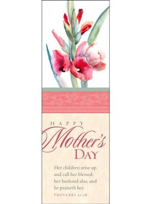 Happy Mother's Day 2018 (Proverbs 31:28, KJV) Bookmarks, 25  -