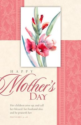 Happy Mother's Day (Proverbs 31:28, KJV) Bulletins, 100  -