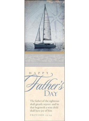 Happy Father's Day 2018 (Proverbs 23:24, KJV) Bookmarks, 25  -