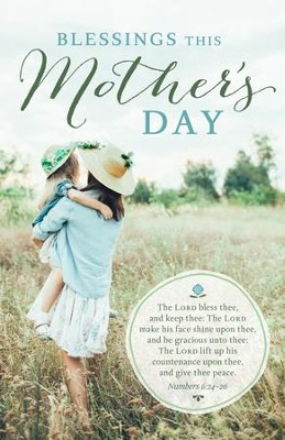 Blessings This Mother's Day (Numbers 6:24-26, KJV) Bulletins, 100  -