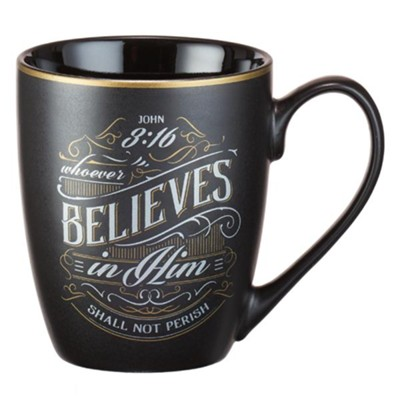 Whoever Believes In Him Shall Not Perish Mug  -