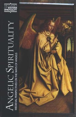 Angelic Spirituality: Medieval Perspectives of the Way of Angels  -     By: Steven Chase