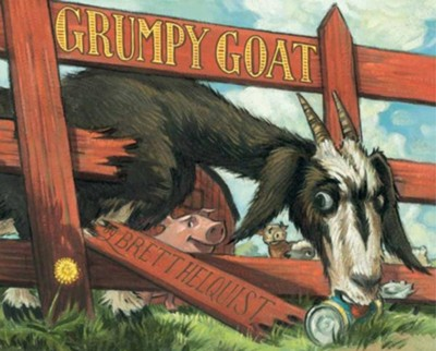Grumpy Goat  -     By: Brett Helquist     Illustrated By: Brett Helquist