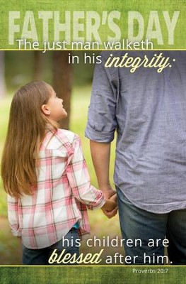 A Father's Integrity (Proverbs 20:7, KJV) Bulletins, 100    -