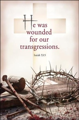 He was Wounded (Isaiah 53:5, KJV) Bulletins, 100   -