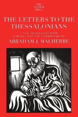 The Letters to the Thessalonians: Anchor Yale Bible Commentary [AYBC]  -     By: Abraham J. Malherbe