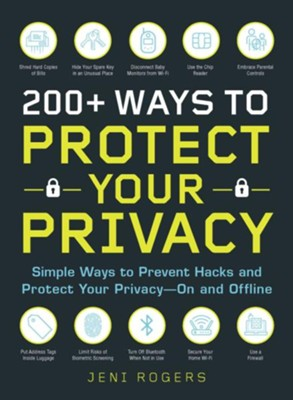 200+ Ways To Protect Your Privacy  -     By: Jeni Rogers