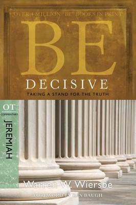 Be Decisive - eBook  -     By: Warren W. Wiersbe
