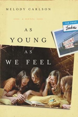 As Young As We Feel - eBook  -     By: Melody Carlson