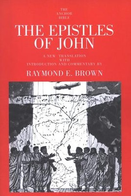 The Epistles of John: Anchor Yale Bible Commentary [AYBC]   -     By: Raymond E. Brown