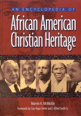 An Encyclopedia of African American Christian Heritage  -     By: Marvin McMickle