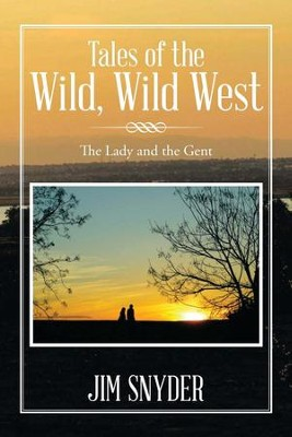 Tales of the Wild, Wild West: The Lady and the Gent, Edition 0002  -     By: Jim Snyder