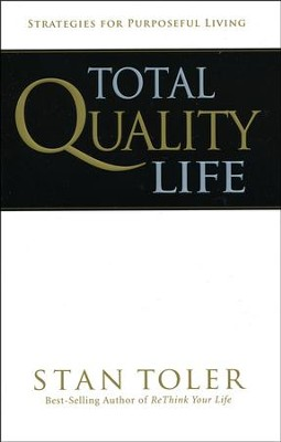 Total Quality Life: Strategies for Purposeful Living, revised  -     By: Stan Toler