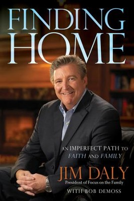 Finding Home - eBook  -     By: Jim Daly, Bob DeMoss