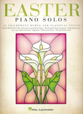 Easter Piano Solos: 30 Triumphant Hymns and Classical Pieces  -