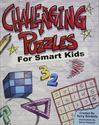 Challenging Puzzles for Smart Kids  -     By: Terry Stickels