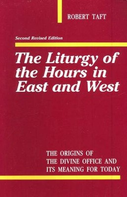 The Liturgy of the Hours in the East and West   -     By: Robert Taft