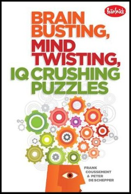 Brain Busting, Mind Twisting, IQ Crushing Puzzles  -     By: Frank Coussement