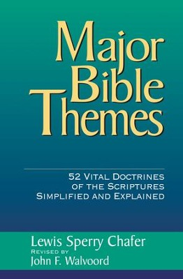 Major Bible Themes / New edition - eBook  -     By: Lewis Sperry Chafer