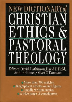 New Dictionary of Christian Ethics & Pastoral Theology   -     Edited By: David J. Atkinson, David F. Field, Arthur Holmes, Oliver O'Donovan     By: D.J. Atkinson, D.F. Field, A. Holmes & O. O'Donovan, eds.