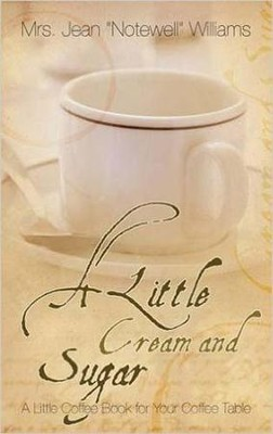 A Little Cream and Sugar  -     By: Jean Notewell Williams