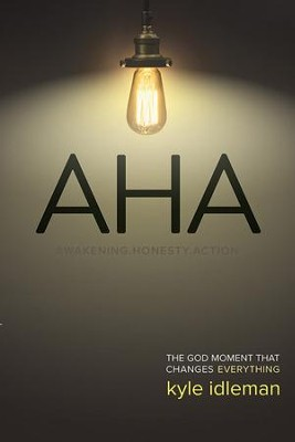 AHA: The God Moment That Changes Everything  - Slightly Imperfect  -     By: Kyle Idleman