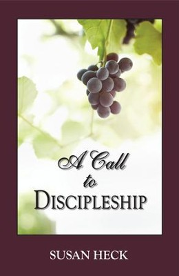 A Call to Discipleship   -     By: Susan Heck
