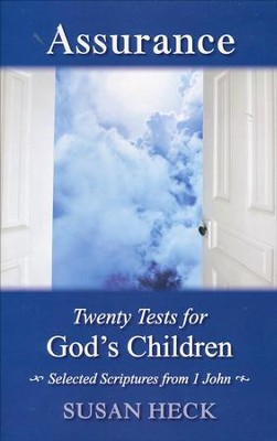 Assurance: 20 Tests for God's Children   -     By: Susan Heck