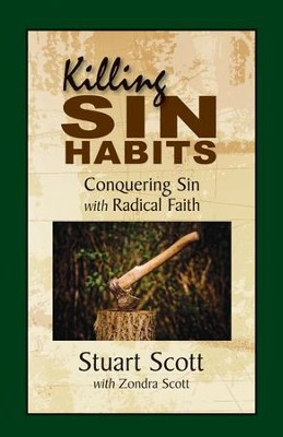 Killing Sin Habits: Conquering Sin with Radical Faith   -     By: Scott Stuart