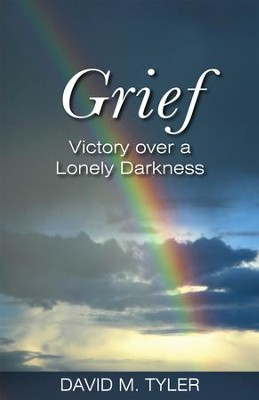 Grief: Victory Over a Lonely Darkness   -     By: David M. Tyler
