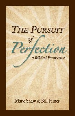 The Pursuit of Perfection   -     By: Mark E. Shaw, Bill Hines