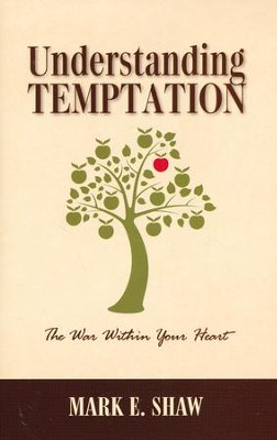 Understanding Temptation: The War with Your Heart  -     By: Mark Shaw
