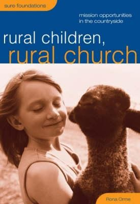 Rural Children, Rural Church: Mission Oportunities in the Countryside  -     By: Rona Orme