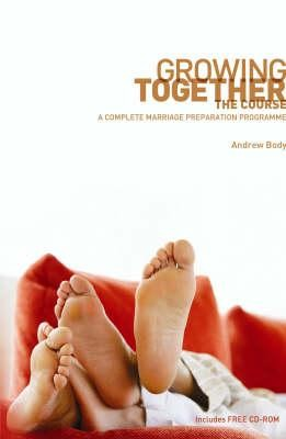 Growing Together: The Course: A Complete Marriage Preparation Programme  -     By: Andrew Body
