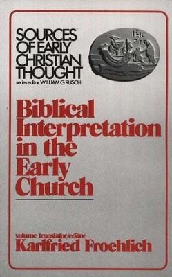 Biblical Interpretation in the Early Church   -     Edited By: Karlifried Froehlich