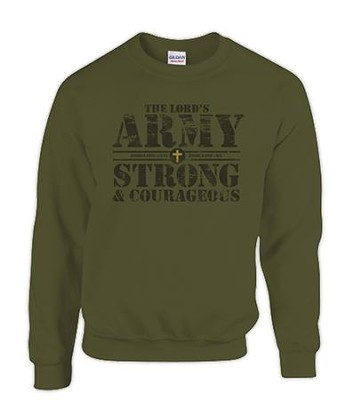 Lord's Army, Strong and Courageous Sweatshirt, Green, XX-Large  -