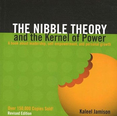 The Nibble Theory & the Kernel of Power   -     By: Kaleel Jamison