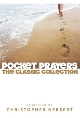 Pocket Prayers: The Classic Collection  -     By: Christopher Herbert