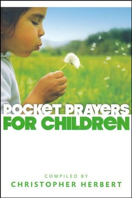 Pocket Prayers for Children  -     By: Christopher Herbert